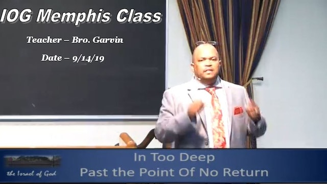 9142019 - IOG Memphis - In Too Deep: Past The Point of No Return