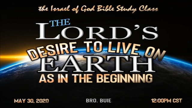 05302020 - The Lord's Desire to Live on Earth, As in the Beginning