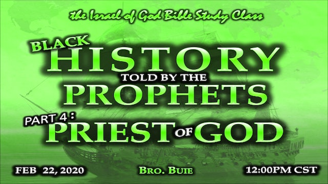 02222020 - Black History Told By The Prophets - Part 4 - Priest of God