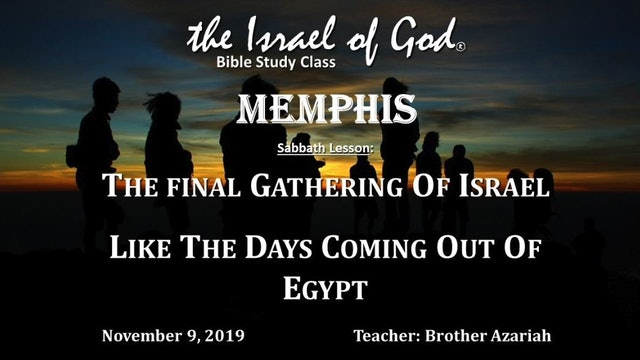 110919 - IOG Memphis - The Final Gathering of Israel: Like The Days Coming Out..