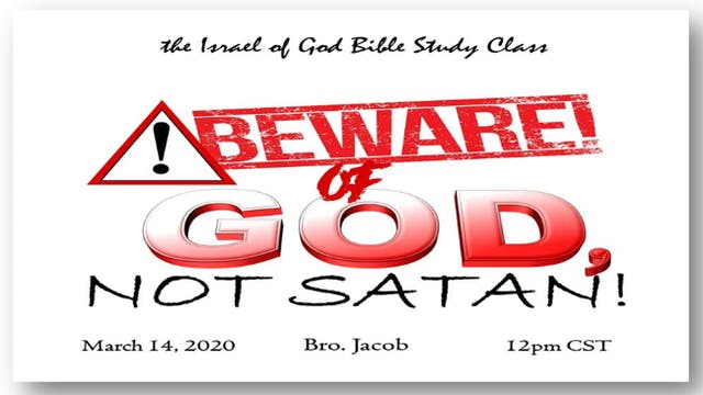 03142020 - Beware of God, Not Satan