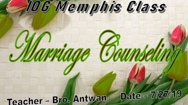 07272019 - IOG Memphis - Marriage Counseling