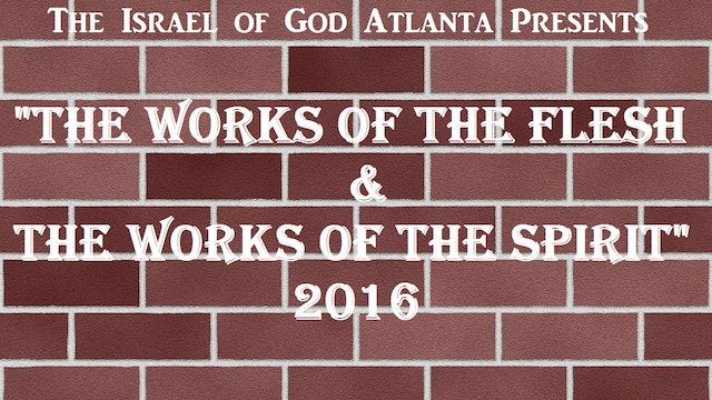 7162016 - IOG Atlanta - The Works of The Flesh & The Works of The Spirit