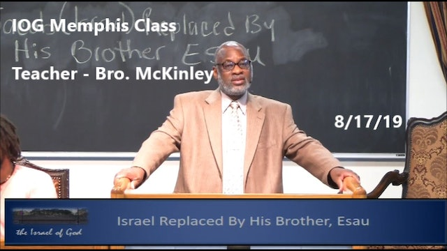 8172019 - IOG Memphis - Israel Replaced By His Brother Esau