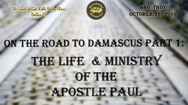 10262019 - IOG Dallas - On The Road To Damascus Pt 1: The Life &...Paul