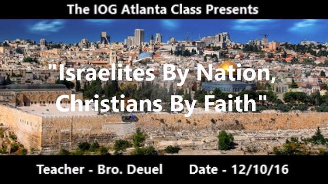 12102016 - IOG Atlanta - Israelites By Nation, Christians By Faith