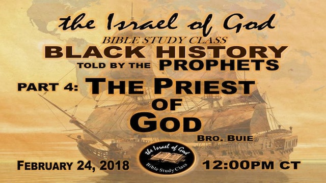 02242018 - Black History Told By The Prophets Part 4 The Priest of God