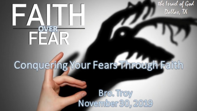 11302019 - IOG Dallas - Faith Over Fear: Conquering Your Fears Through Faith