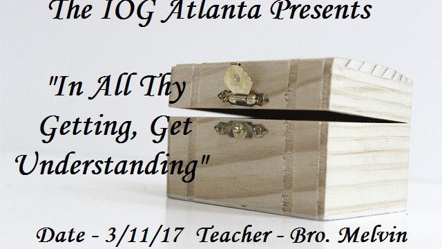 3112017 - IOG Atlanta - In All Thy Getting, Get Understanding