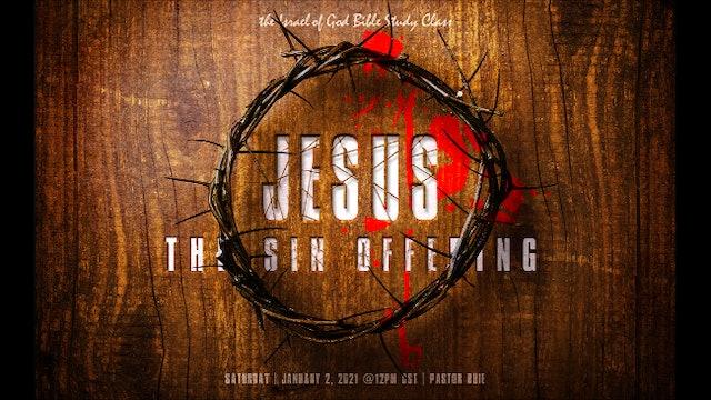 01022021 - JESUS: The Sin Offering