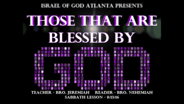 08132016 - IOG Atlanta - Those That Are Blessed By God