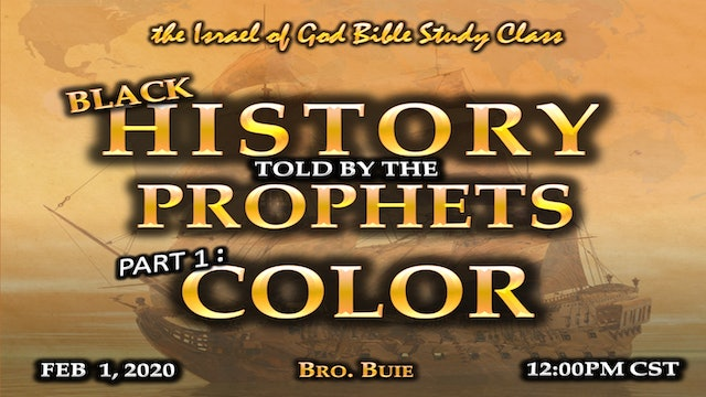 02012020 - Black History Told By The Prophets - Part 1 - Color