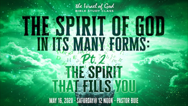 "05162020 -  ""The Spirit of God In Its Many Forms: Part 2 The Spirit That Fills"""