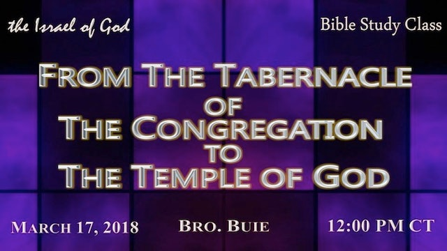 03172018 - From The Tabernacle of The Congregation to The Temple of God (Buie)
