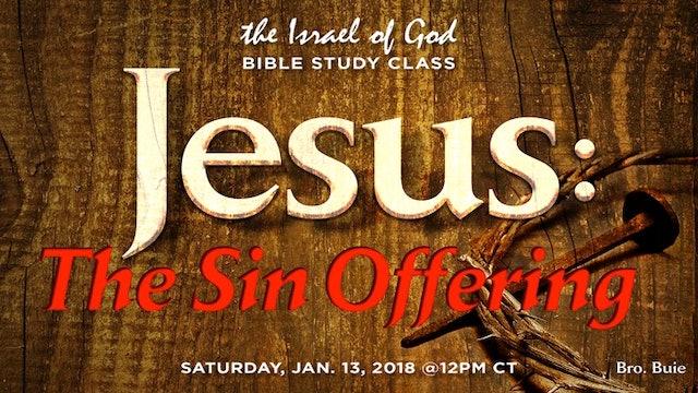 01132018 - Jesus The Sin Offering