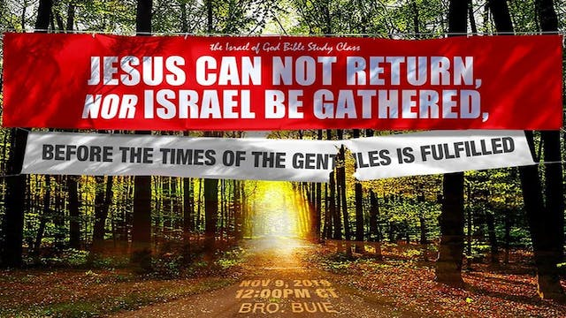 11092019 - Jesus Cannot Return, Nor I...