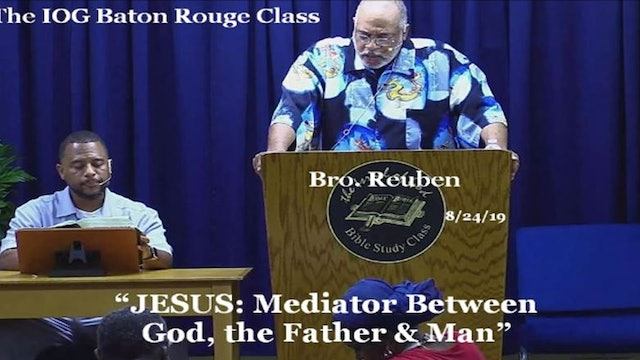 08242019 - Baton Rouge - JESUS: Mediator Between God, the Father & Man