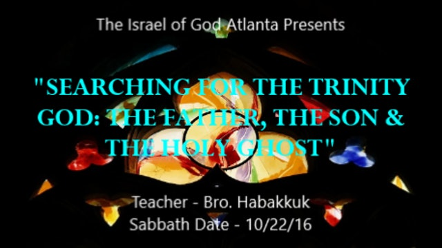 10222016 - IOG Atl - Searching For The Trinity God: The Father, The Son, & ...