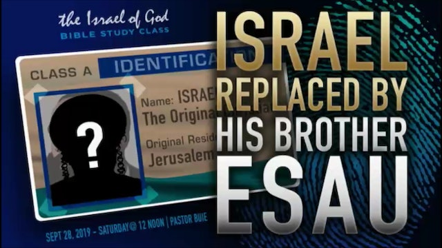 9282019 - Israel Replaced By His Brother Esau