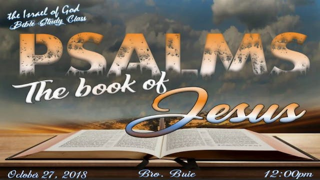 10272018 - Psalms, The Book of Jesus