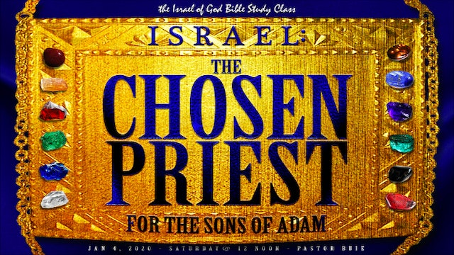 01042020 - Israel: The Chosen Priest For The Sons of Adam