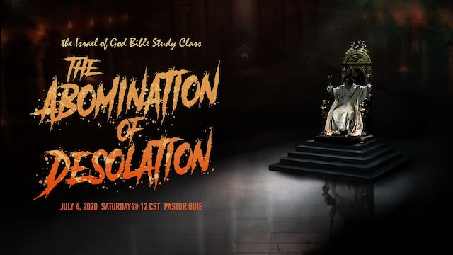 07042020 - The Abomination of Desolation