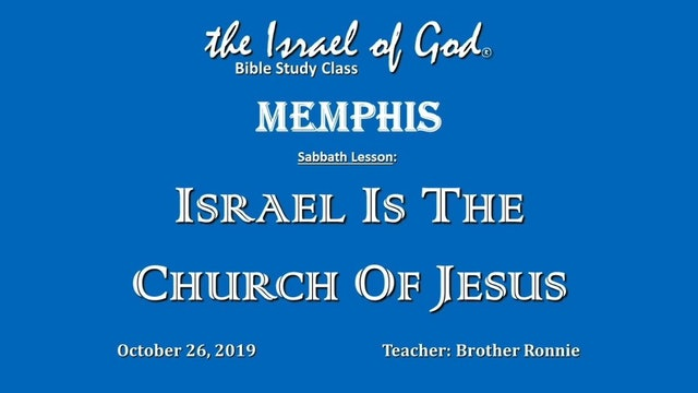 10262019 - IOG Memphis - Israel Is The Church of Jesus