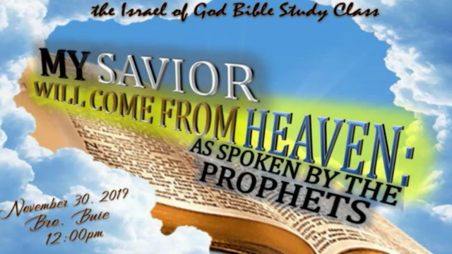 11302019 - My Savior Will Come From Heaven: As Spoken By The Prophets
