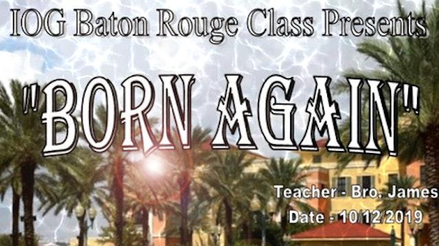 10122019 - IOG Baton Rouge - Born Again