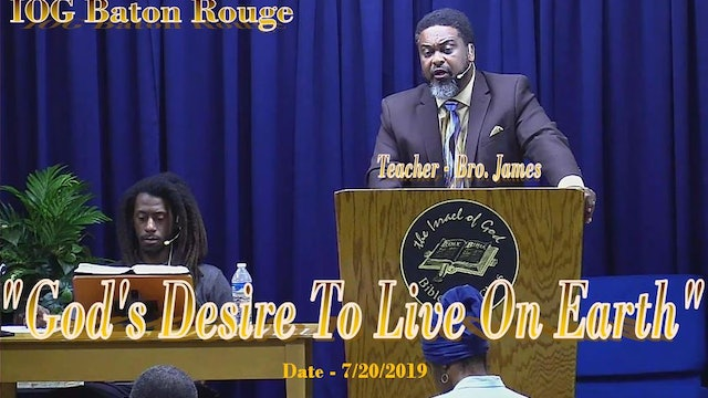 07202019 - IOG Baton Rouge - God's Desire To Live On Earth
