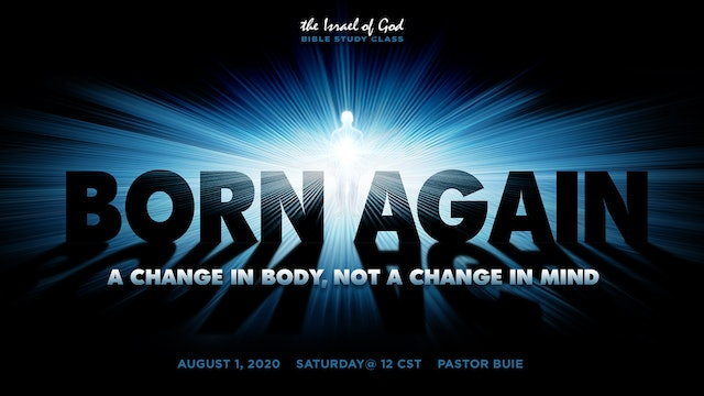 08012020 - Born Again: A Change In Body, Not A Change In Mind