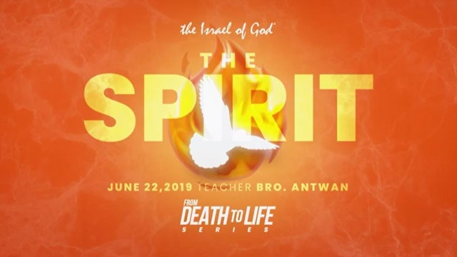 6222019 - IOG Atlanta - From Death to Life Series - Part VI - The Spirit