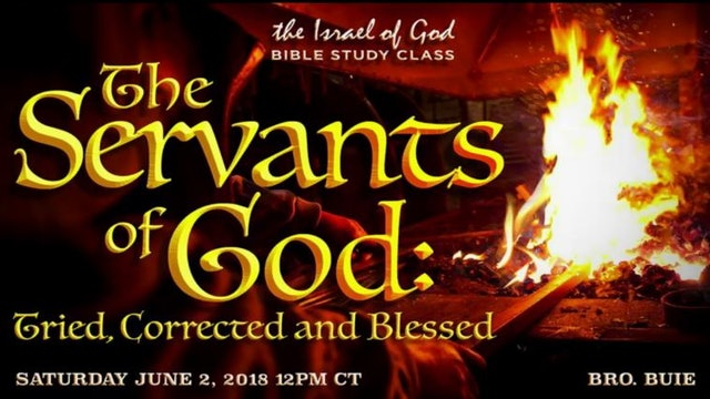 06022018 - The Servants of God Tried, Corrected and Blessed