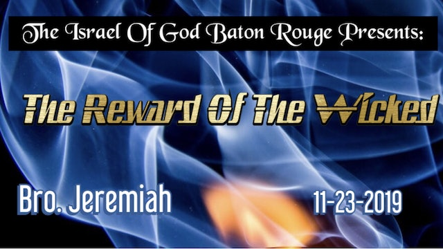 11232019 - IOG Baton Rouge - The Reward Of The Wicked