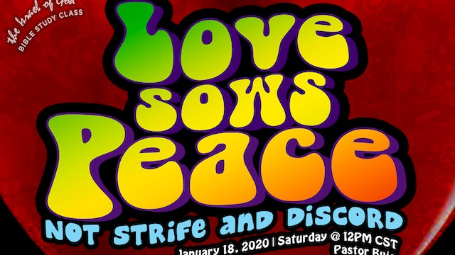 01182020 - Love Sows Peace; Not Strife & Discord