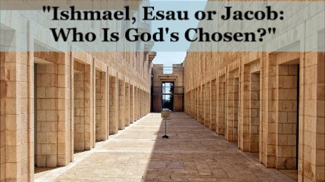 4302016 - IOG Atlanta - Ishmael, Esau or Jacob: Who Is God's Chosen?