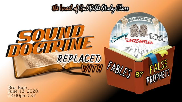 06132020 - Sound Doctrine Replaced With Fables By False Prophets