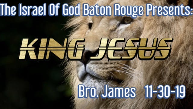 11302019 - IOG Baton Rouge - KING JESUS