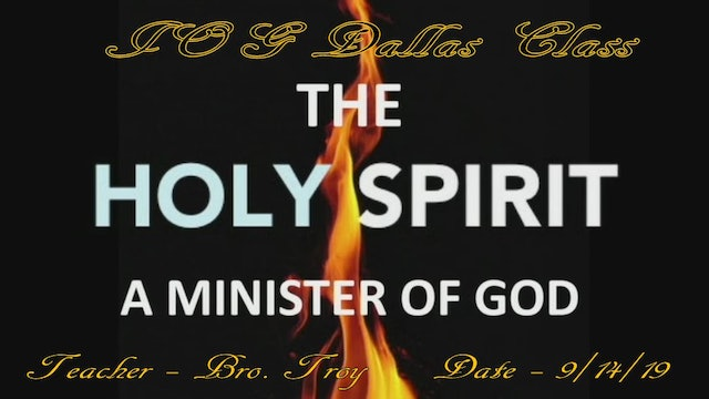 9142019 - IOG Dallas - The Holy Spirit: A Minister of God