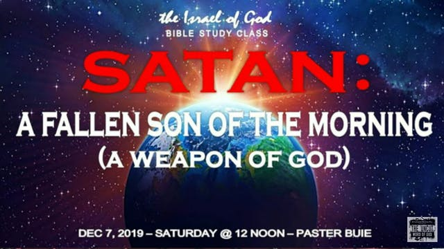 12072019 - Satan: A Fallen Son of the...