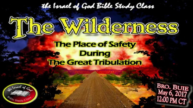 50617 - The Wilderness The Place of Safety During The Great Tribulation