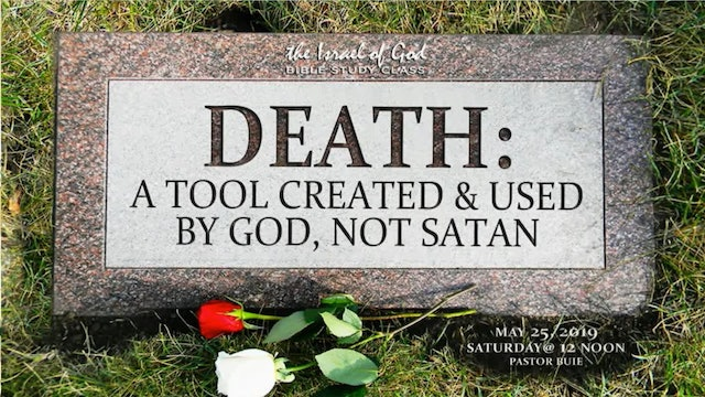 5252019 - Death A Tool Created And Used By God, Not Satan