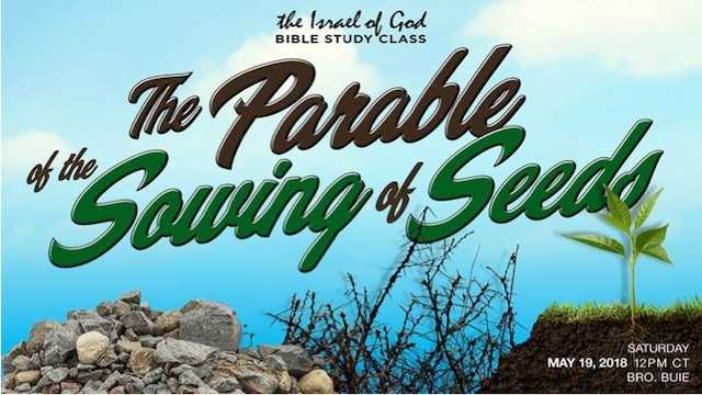 05192018 - The Parable of The Sowing of Seeds (Bro Buie)