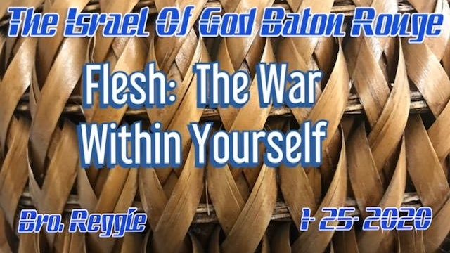 01252020 - IOG Baton Rouge - Flesh: The War Within Yourself