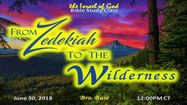 06302018 - From Zedekiah To The Wilderness