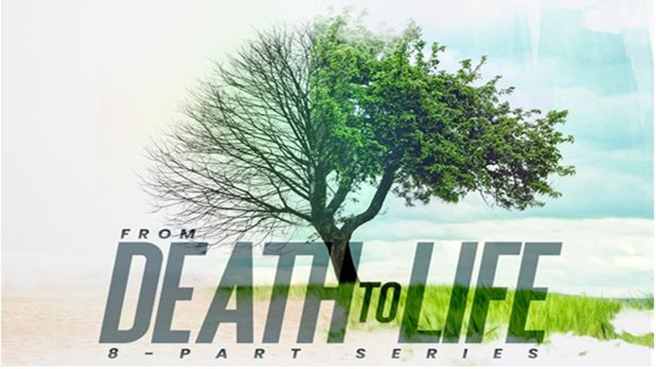 "IOG Atlanta presents ""From Death to Life"" 8-Part Series"