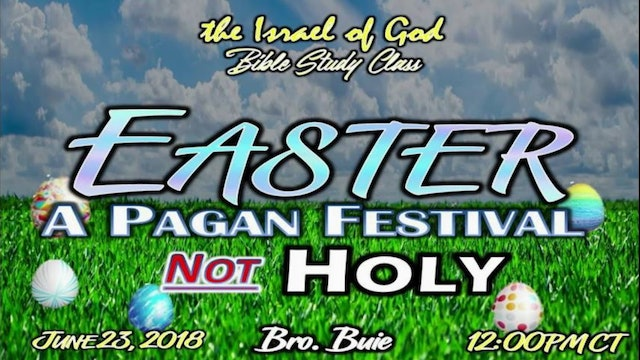 06232018 - Easter: A Pagan Festival, Not Holy
