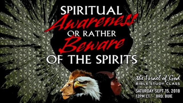 09152018 - Spiritual Awareness or Rather Beware of Spirits