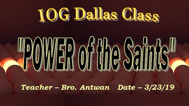 03232019 - IOG Dallas - Power of The Saints