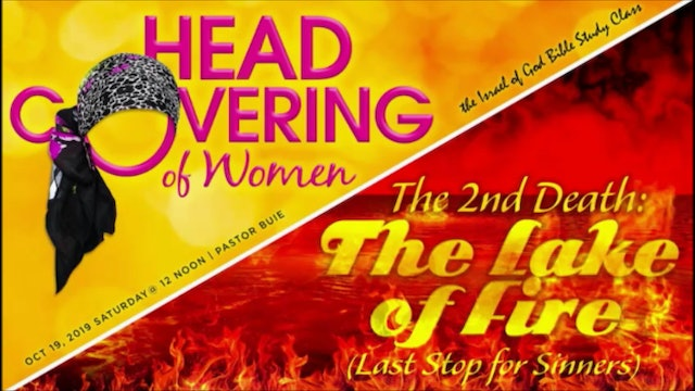 10192019 - Head Covering of Women & The 2nd Death: The Lake of Fire...